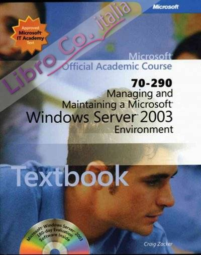 Managing and Maintaining a Microsoft Windows Server 2003 Environment (70-290)