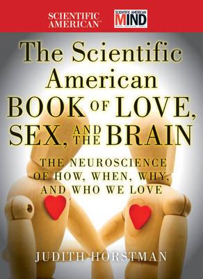 Scientific American Book of Love, Sex and the Brain