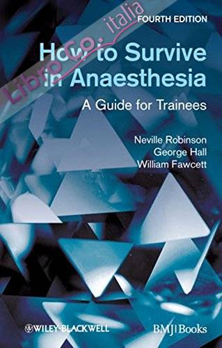 How to Survive in Anaesthesia.