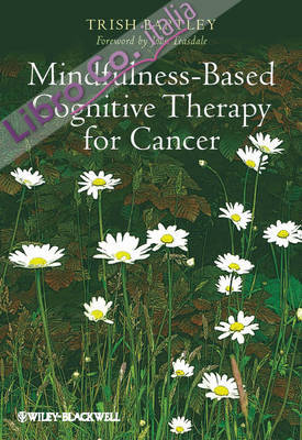 Mindfulness Based Cognitive Therapy for Cancer.