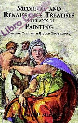 Medieval and Renaissance Treatises on the Arts of Painting.