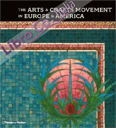 Arts and Crafts Movement in Europe and America.