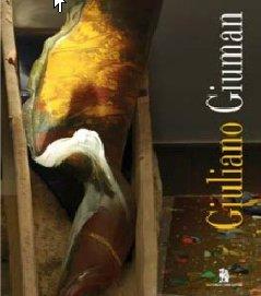 Giuliano Giuman. Della Luce del Colore del Buio. Opere 2005-2011