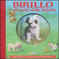 Birillo e gli amici della fattoria. Ediz. illustrata