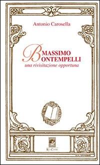 Massimo Bontempelli. Una rivisitazione opportuna.