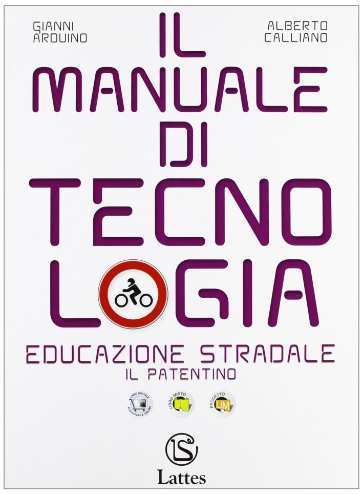 Il manuale di tecnologia. Educazione stradale. Il patentino