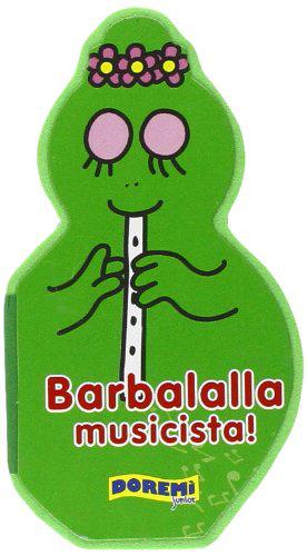 Barbalalla musicista! Ediz. illustrata