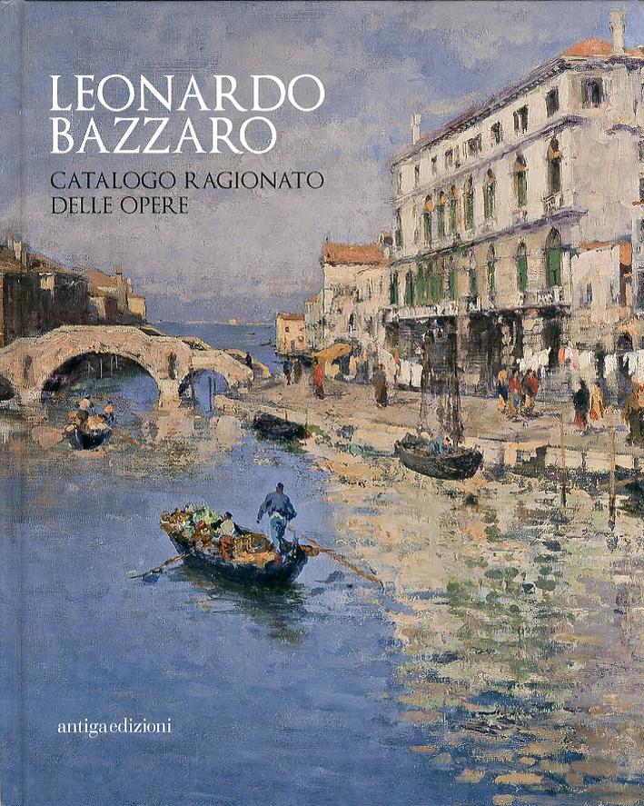 Leonardo Bazzaro. Catalogo ragionato delle opere