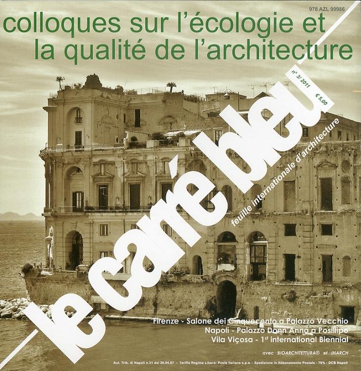 Le Carre Bleu. Feuille internationale d'architecture. 3. 2011. Colloques sur l'écologie et la qualité de l'architecture.