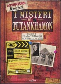 I misteri di Tutankhamon. Ediz. illustrata