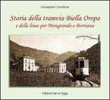 Storia della Tramvia Biella Oropa e delle Linee per Mongrando e Borriana.