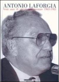 Antonio La Forgia. Venti anni di attività parlamentare 1963-1983.
