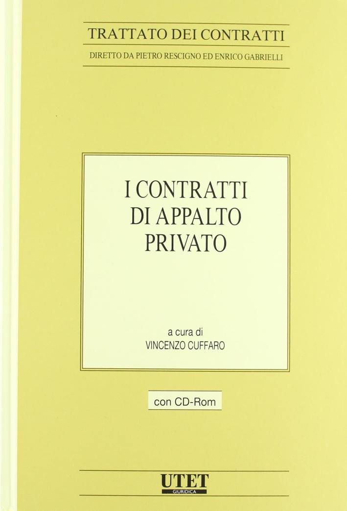 I contratti di appalto privato. Con CD-ROM.