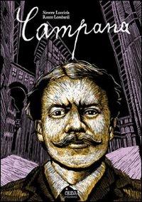 Campana. Una graphic novel sul poeta Dino Campana.