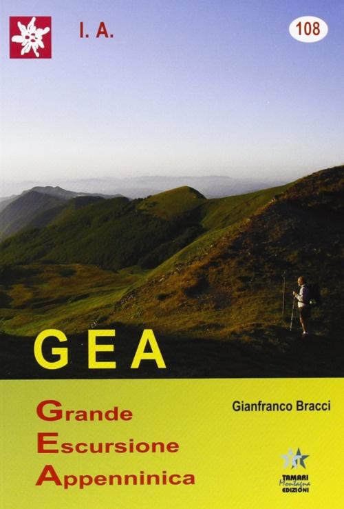 Grande Escursione Appenninica. Guida. con Atlante Cartografico.
