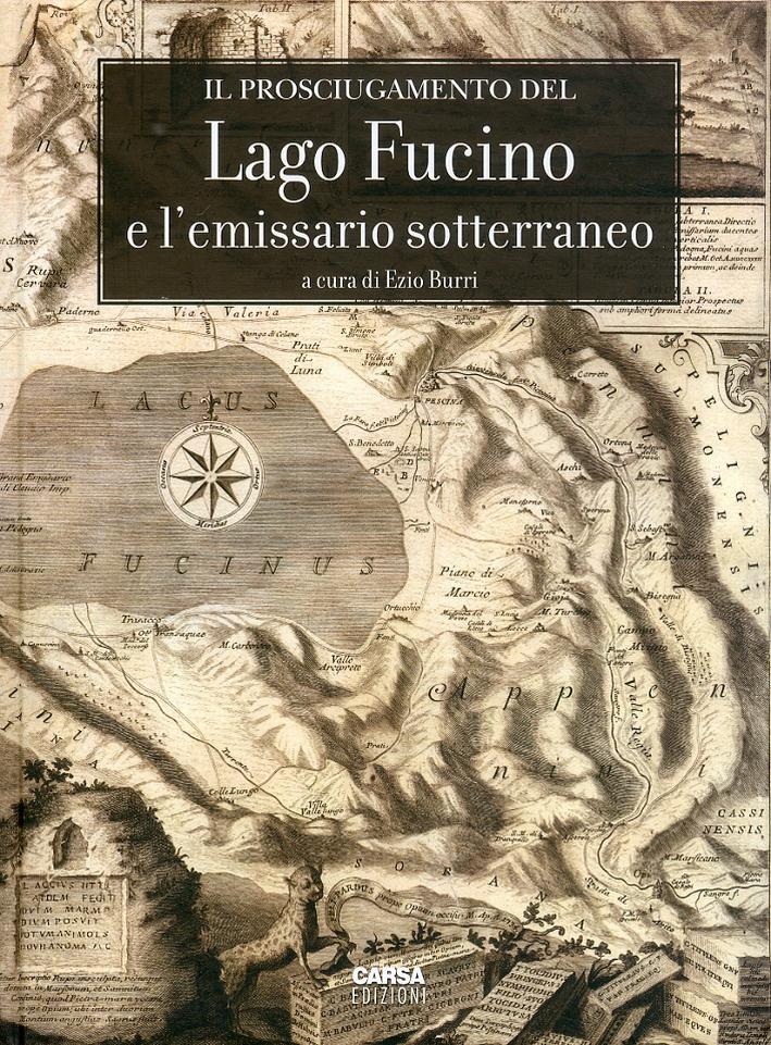 Il prosciugamento del Lago Fucino e l'emissario sotterraneo