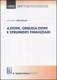 Azioni, obbligazioni e strumenti finanziaria.