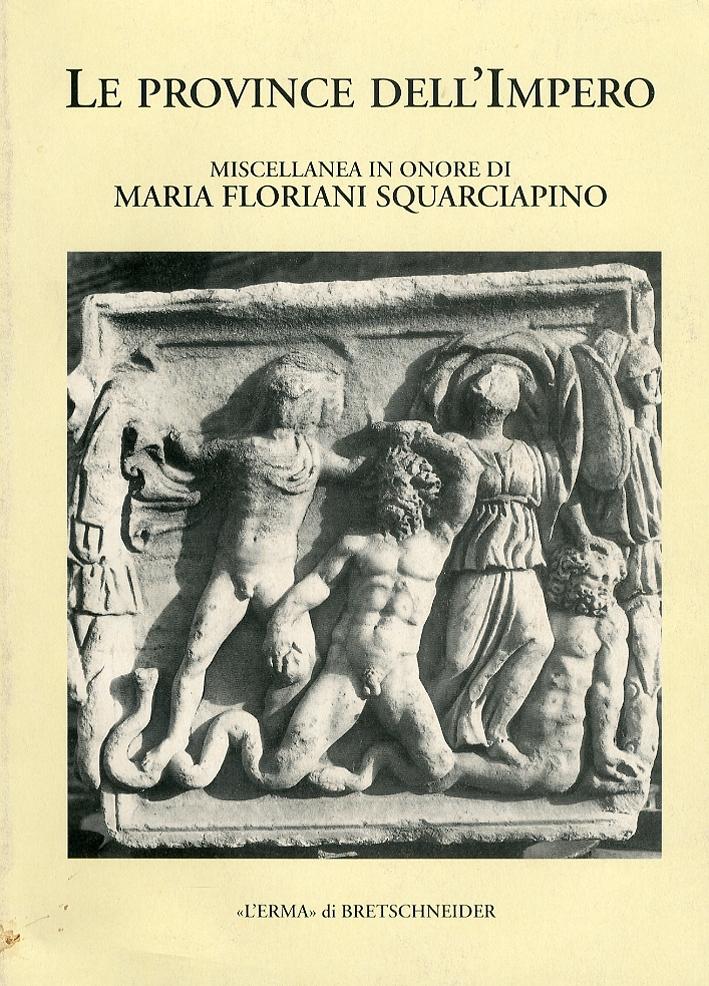 Archeologia classica (1997). Le province dell'Impero. Miscellanea in onore di Maria Floriani Squarciapino. Vol. 49