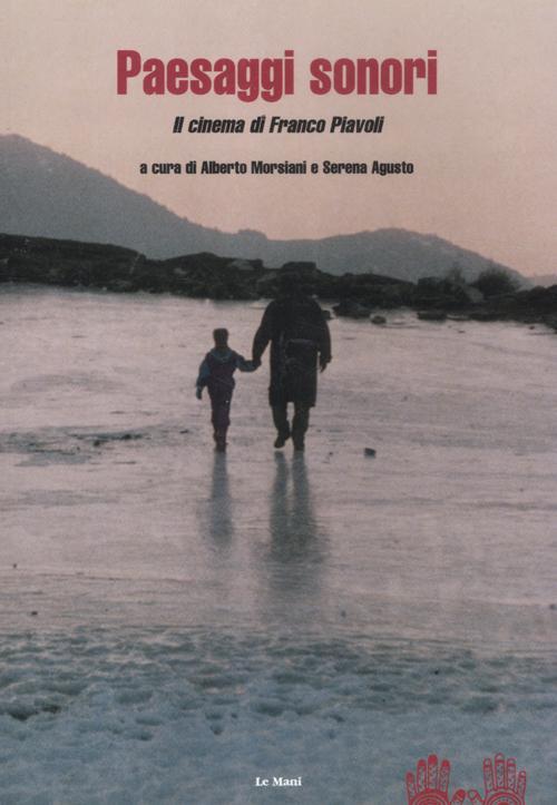 Paesaggi sonori. Il cinema di Franco Piavoli. Con DVD.