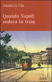 Quando Napoli andava in tram.