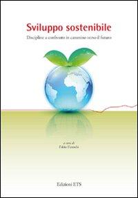 Sviluppo sostenibile. Discipline a confronto in cammino verso il futuro