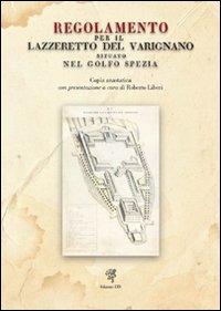 Regolamento per il Lazzeretto del Varignano situato nel Golfo Spezia (rist. anastatica, 1822)