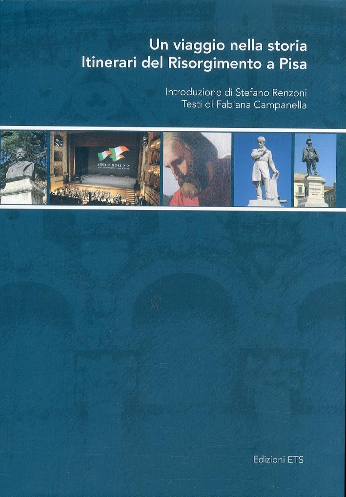 Un viaggio nella storia. Itinerari del Risorgimento a Pisa