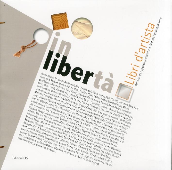 In Libertà. Libri d'artista. Percorsi tra esperienze storiche e ricerche contemporanee.