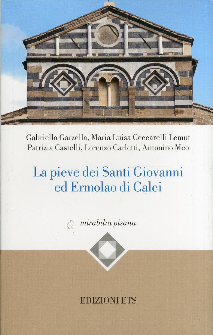 La pieve dei Santi Giovanni ed Ermiolao di Calci.