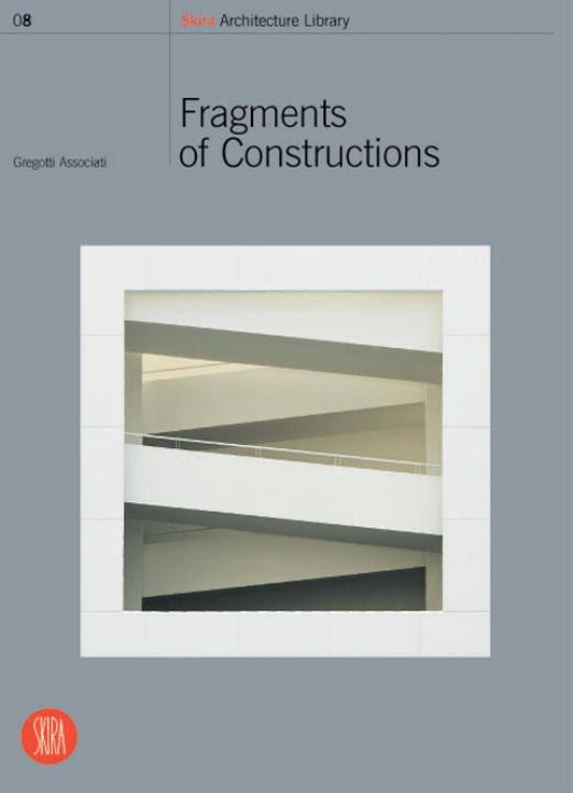 Frammenti di Costruzioni. Fragments of Instructions.