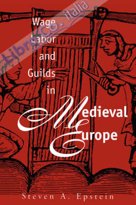 Wage Labor and Guilds in Merdieval Europe