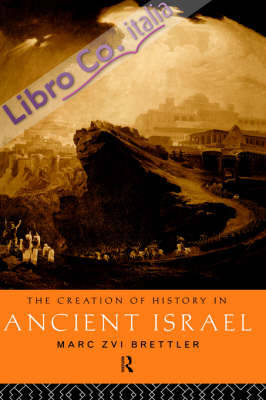 The Creation of History in Ancient Israel.