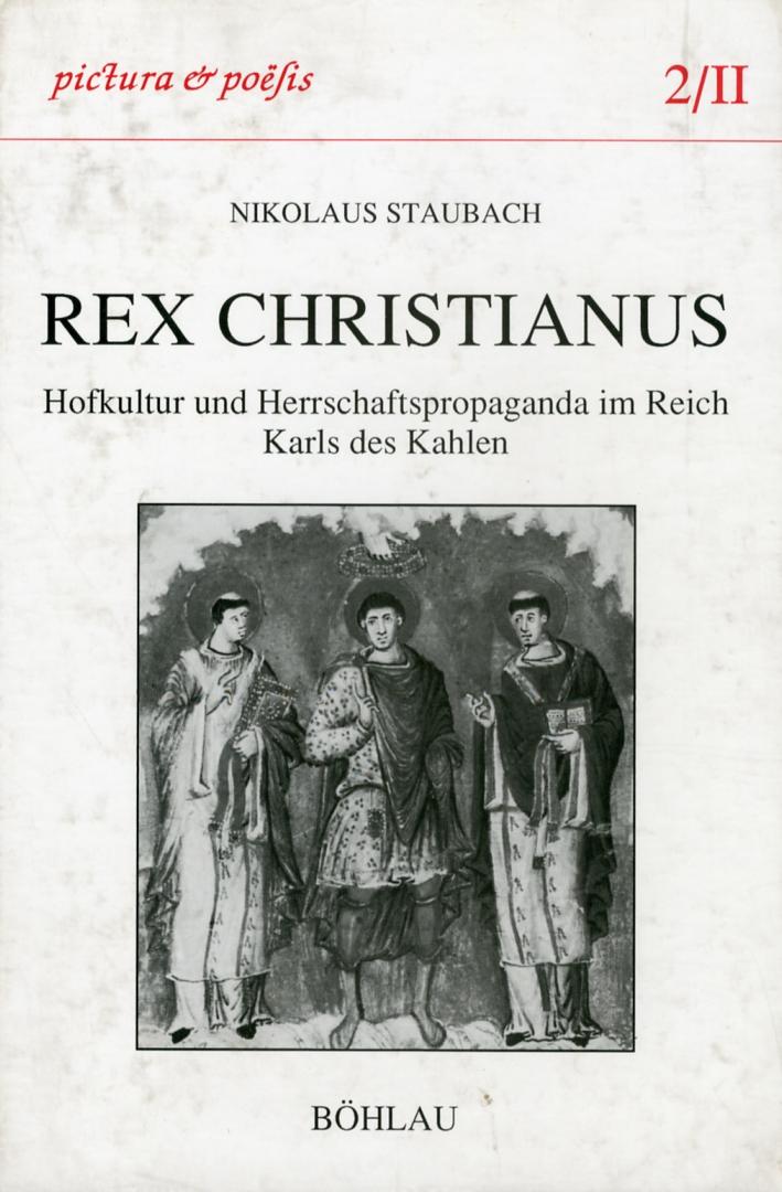 Rex christianus. Hofkultur und Herrschaftspropaganda im Reich Karls des Kahlen