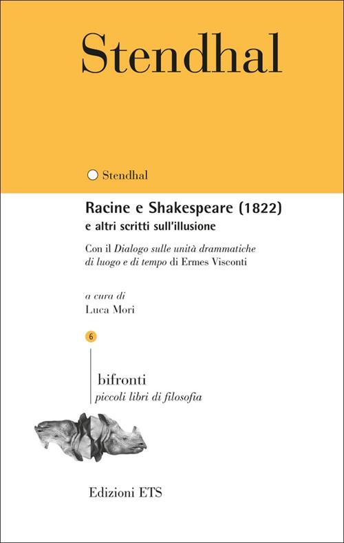 Racine e Shakespeare (1822) e altri Scritti sull'Illusione. Con il