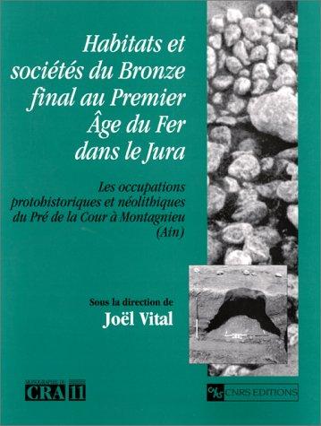 Habitats et sociétés du Bronze final au Premier Age du Fer dans le Jura