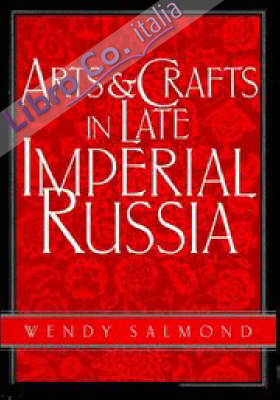 Art and Crafts in Late Imperial Russia