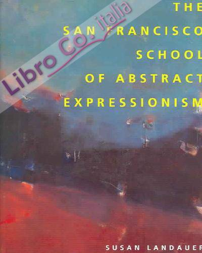The San Francisco School of Abstract Expression