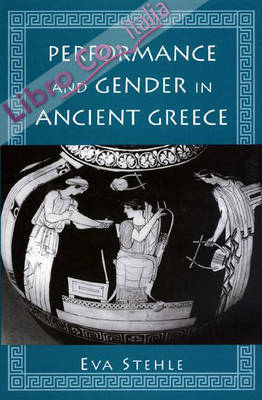 Performance and Gender in Ancient Greece