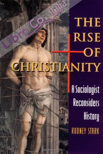 The Rise of Christianity.