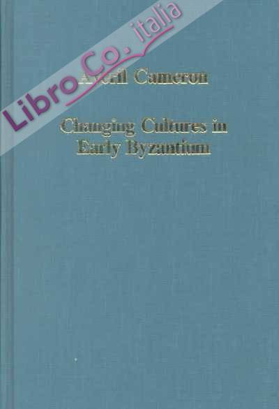 Changing Cultures in Early Byzantium