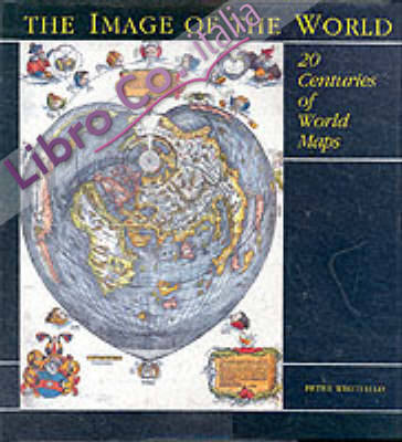Image of the world: 20 centuries of world maps