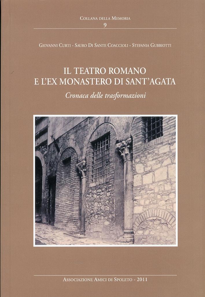 Il teatro romano e l'ex monastero di Sant'Agata. Cronaca delle trasformazioni