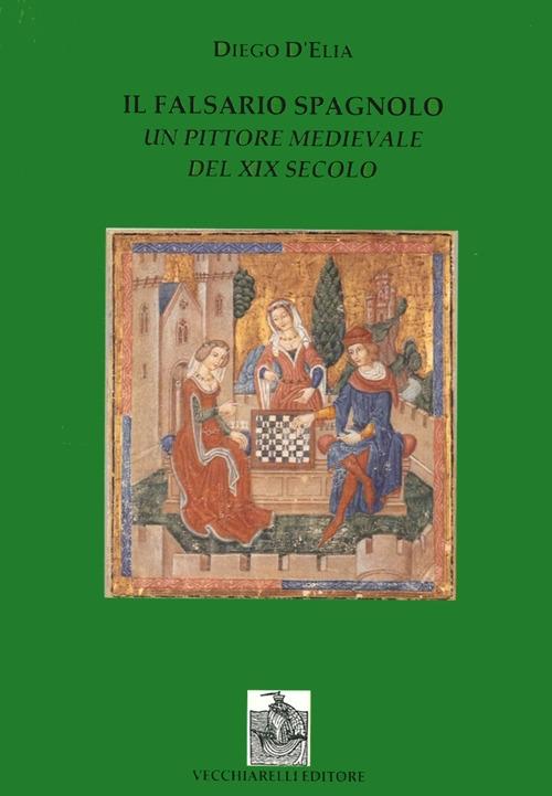 Il falsario spagnolo. Un pittore medievale del XIX secolo