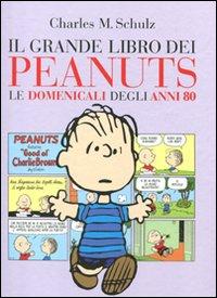 Il Grande Libro dei Peanuts. Le Domenicali degli Anni '80