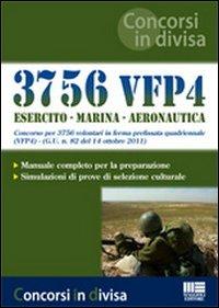 3756 VFP4. Esercito. Marina. Aeronautica. Concorso per 3756 volontari in ferma prefissata quadriennale