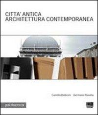 Città Antica. Architettura Contemporanea