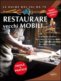 Restaurare vecchi mobili