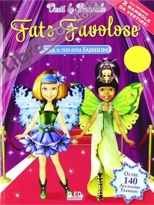 Fate favolose. Ediz. illustrata. Con gadget