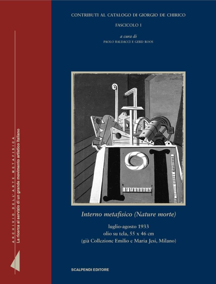 Interno Metafisico (Nature Morte). Contributi al Catalogo di Giorgio De Chirico. Fascicolo I