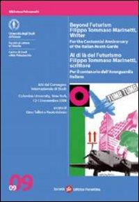 Al di là del Futurismo: Filippo Tommaso Marinetti, scrittore. Atti del Convegno (New York, 12-13 novembre 2009)